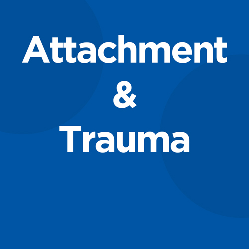 Attachment & Trauma