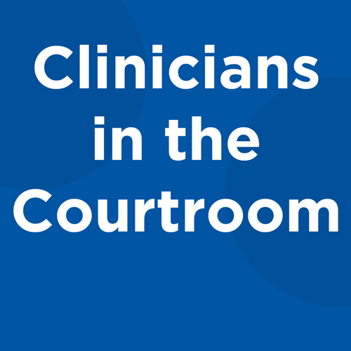 Clinicians in the Courtroom
