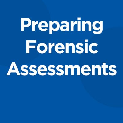 Preparing Forensic Assessments