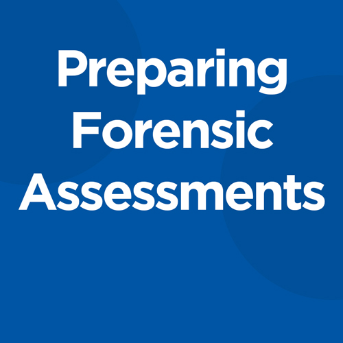 Preparing Forensic Assessments