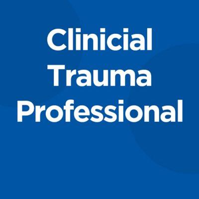 Clinical Trauma Professional